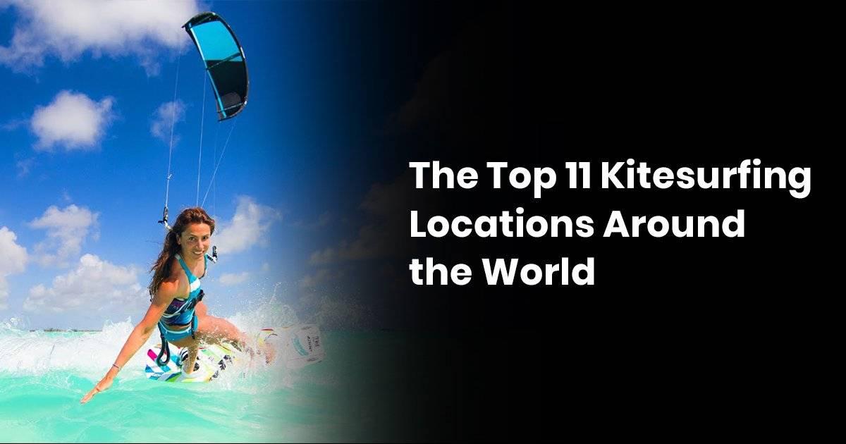 The Top 11 Kitesurfing Locations Around The World