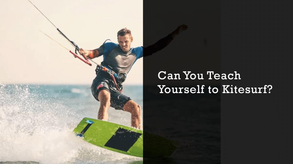 can you teach yourself to kitesurf