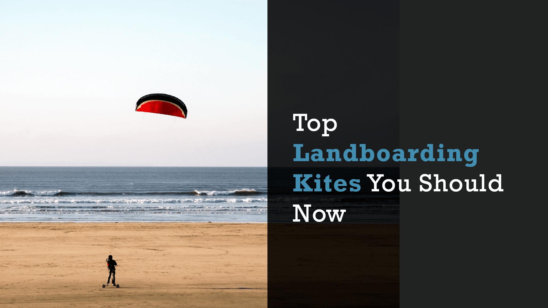 best landboarding kites